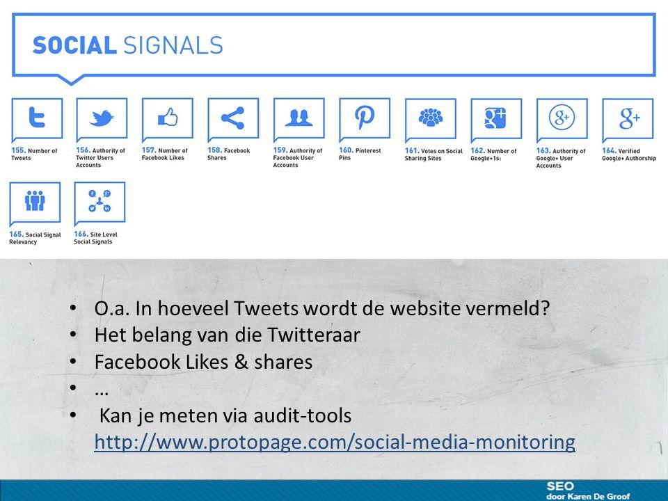 O.a. In hoeveel Tweets wordt de website vermeld? Het belang van die Twitteraar Facebook Likes & shares … Kan je meten via audit-tools http://www.proto