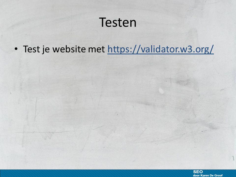 Testen Test je website met https://validator.w3.org/https://validator.w3.org/