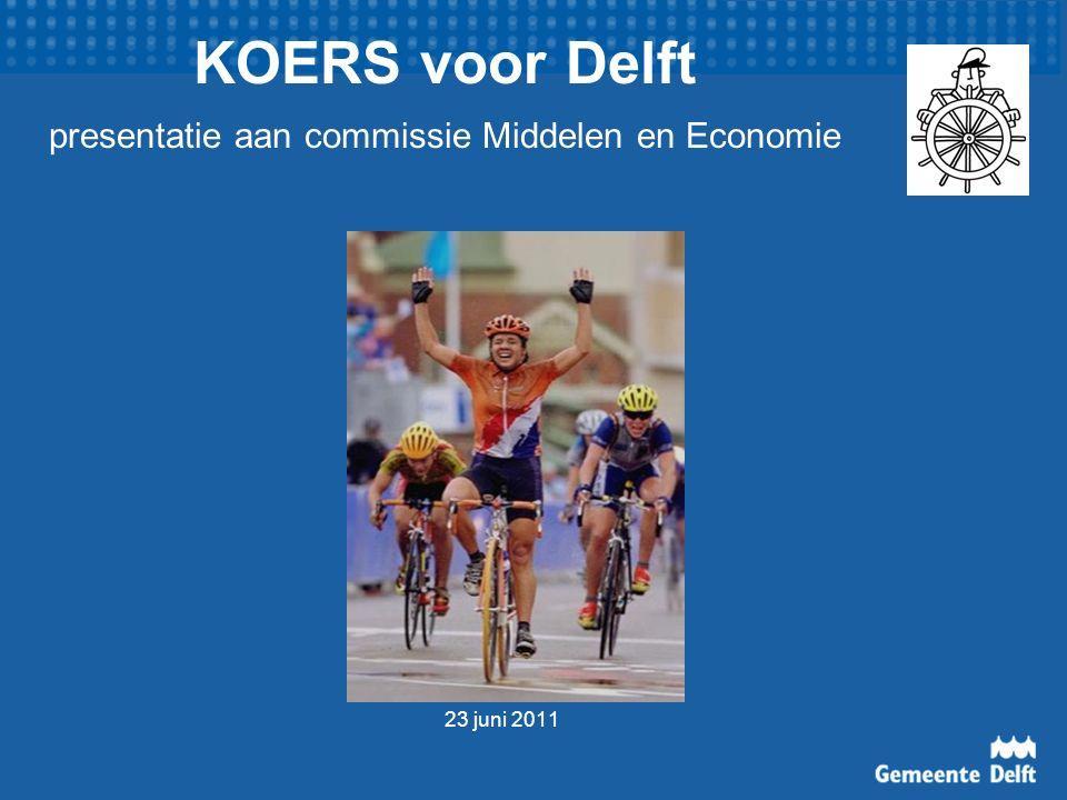 KOERS voor Delft presentatie aan commissie Middelen en Economie 23 juni 2011