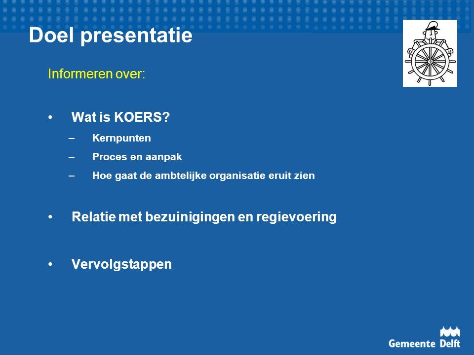 Doel presentatie Informeren over: Wat is KOERS.