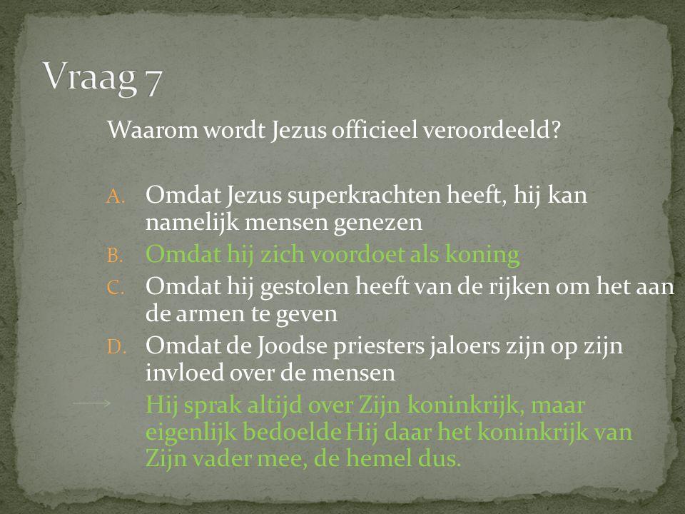 Waarom wordt Jezus officieel veroordeeld. A.