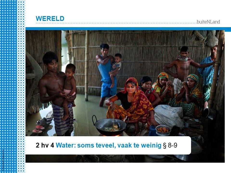 WERELD 2 hv 4 Water: soms teveel, vaak te weinig § 8-9