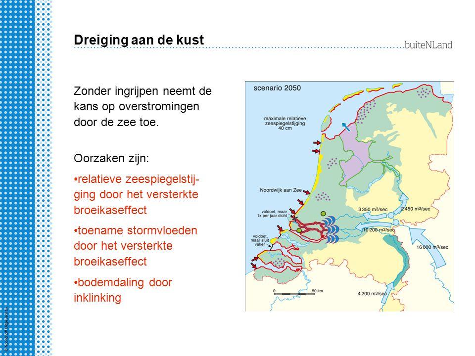 Dreiging aan de kust Zonder ingrijpen neemt de kans op overstromingen door de zee toe. Oorzaken zijn: relatieve zeespiegelstij- ging door het versterk