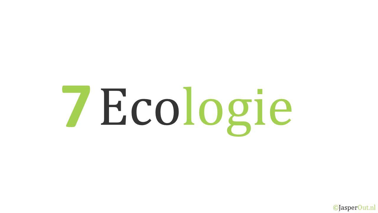 Ecologie 7 ©JasperOut.nl Een ecoloog aan het werk 7. 1