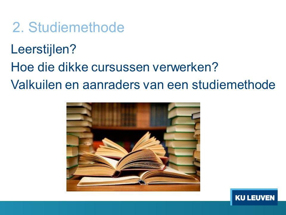 2. Studiemethode Leerstijlen. Hoe die dikke cursussen verwerken.