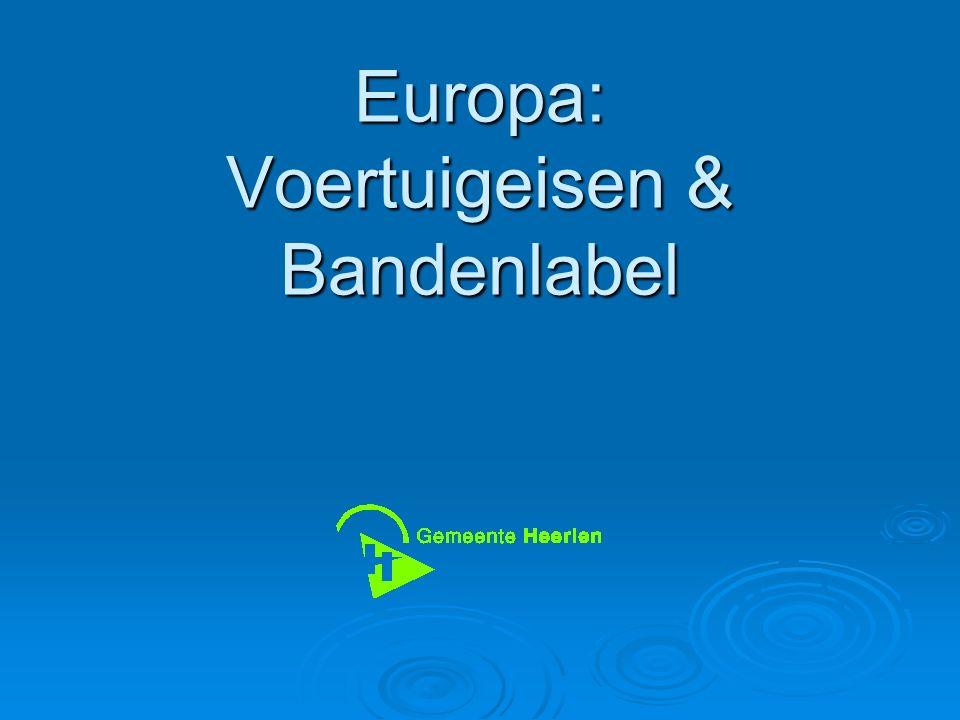 Europa: Voertuigeisen & Bandenlabel