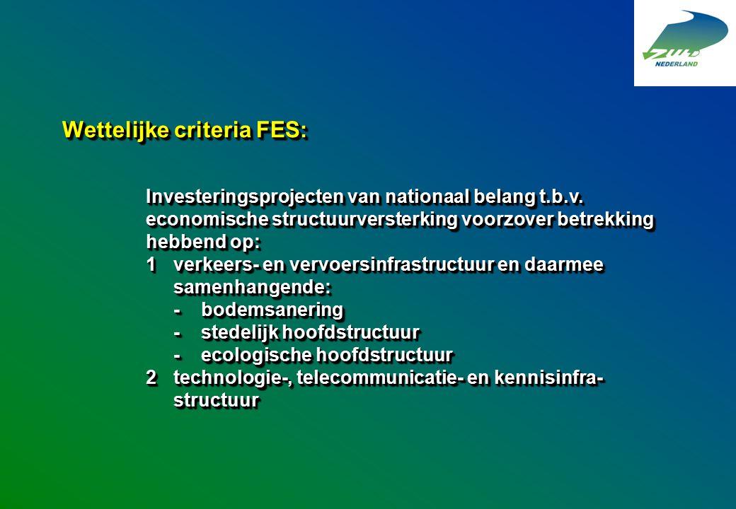 Wettelijke criteria FES: Investeringsprojecten van nationaal belang t.b.v. economische structuurversterking voorzover betrekking hebbend op: 1verkeers
