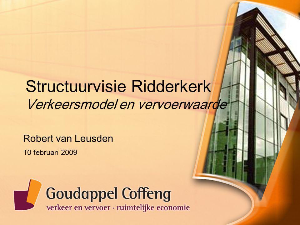 Structuurvisie Ridderkerk Verkeersmodel en vervoerwaarde Robert van Leusden 10 februari 2009