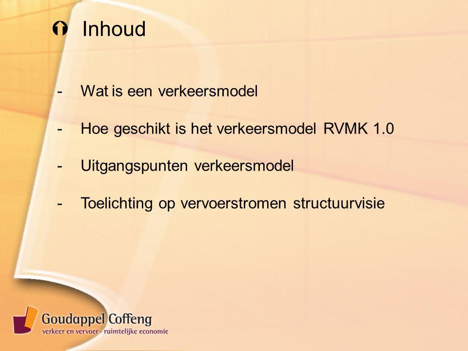  Inhoud -Wat is een verkeersmodel -Hoe geschikt is het verkeersmodel RVMK 1.0 -Uitgangspunten verkeersmodel -Toelichting op vervoerstromen structuurvisie