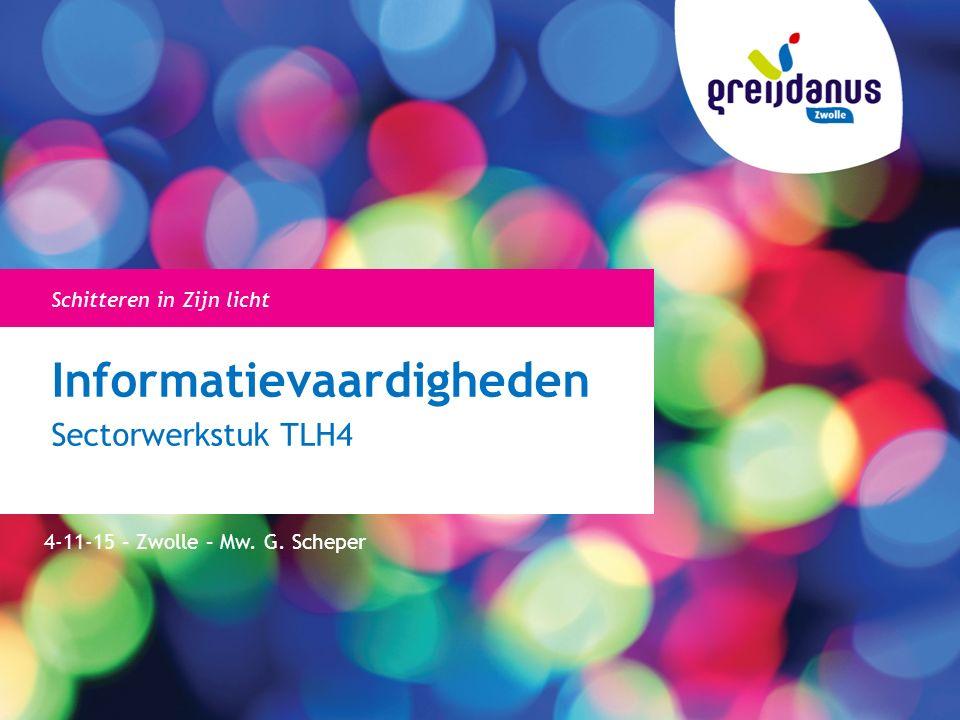 Informatievaardigheden Sectorwerkstuk TLH4 4-11-15 – Zwolle – Mw.