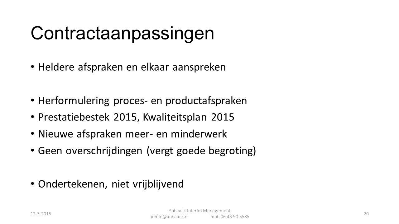 Contractaanpassingen Heldere afspraken en elkaar aanspreken Herformulering proces- en productafspraken Prestatiebestek 2015, Kwaliteitsplan 2015 Nieuw