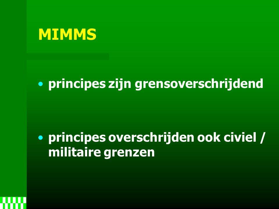 MIMMS principes zijn grensoverschrijdend principes overschrijden ook civiel / militaire grenzen