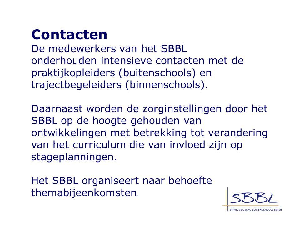 Contacten De medewerkers van het SBBL onderhouden intensieve contacten met de praktijkopleiders (buitenschools) en trajectbegeleiders (binnenschools).