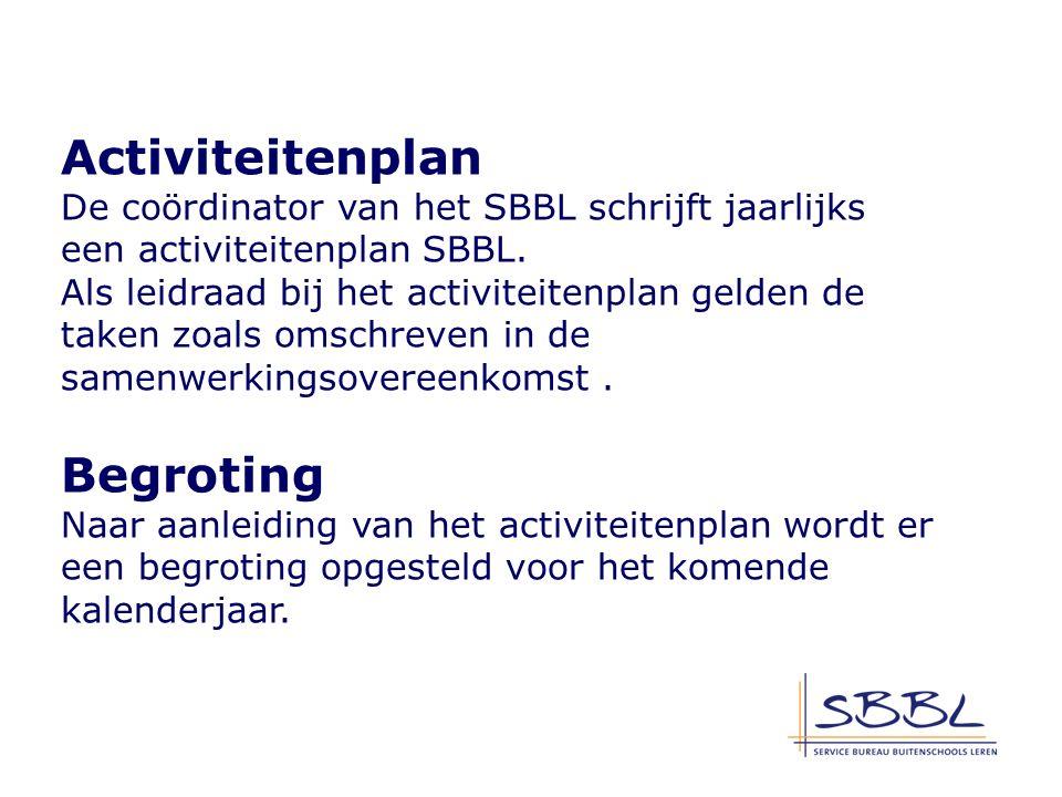Activiteitenplan De coördinator van het SBBL schrijft jaarlijks een activiteitenplan SBBL.