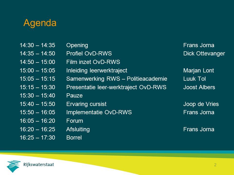 Rijkswaterstaat Corporate Dienst 2 Agenda 14:30 – 14:35OpeningFrans Jorna 14:35 – 14:50Profiel OvD-RWSDick Ottevanger 14:50 – 15:00Film inzet OvD-RWS