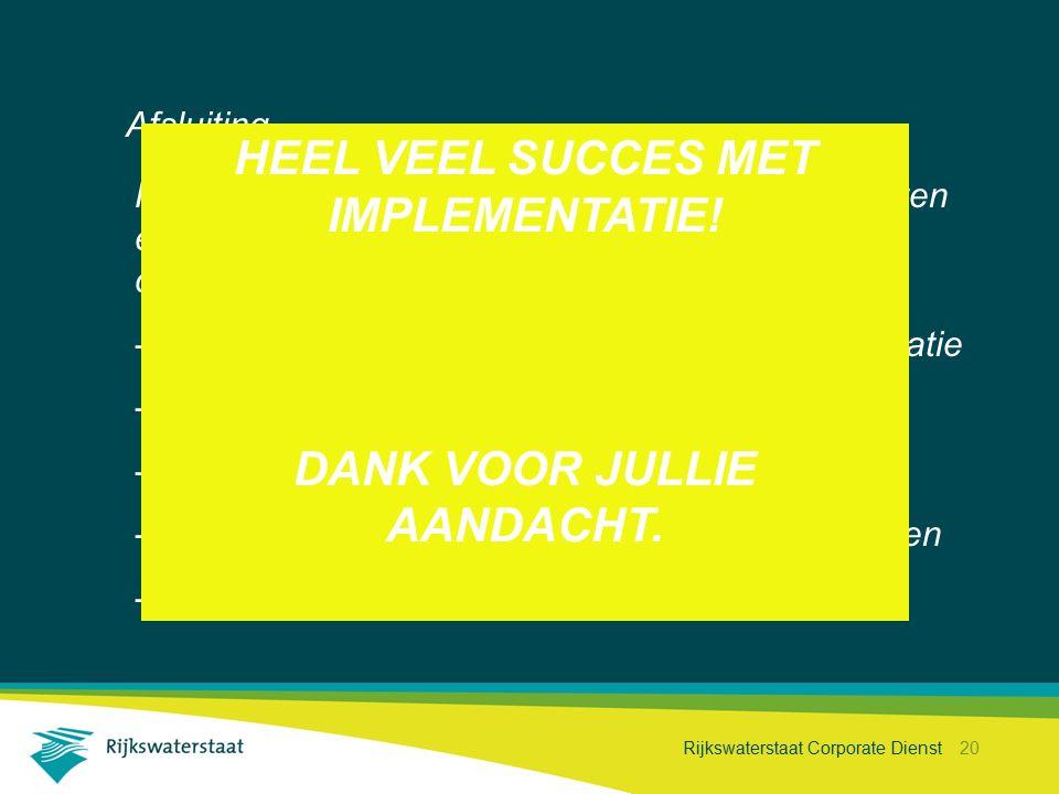 Rijkswaterstaat Corporate Dienst 20 Afsluiting Hoe je het ook wendt of keert ….