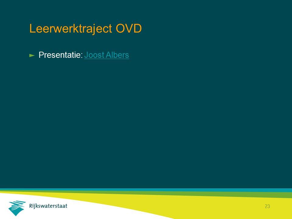 Rijkswaterstaat Corporate Dienst 23 Leerwerktraject OVD Presentatie: Joost AlbersJoost Albers