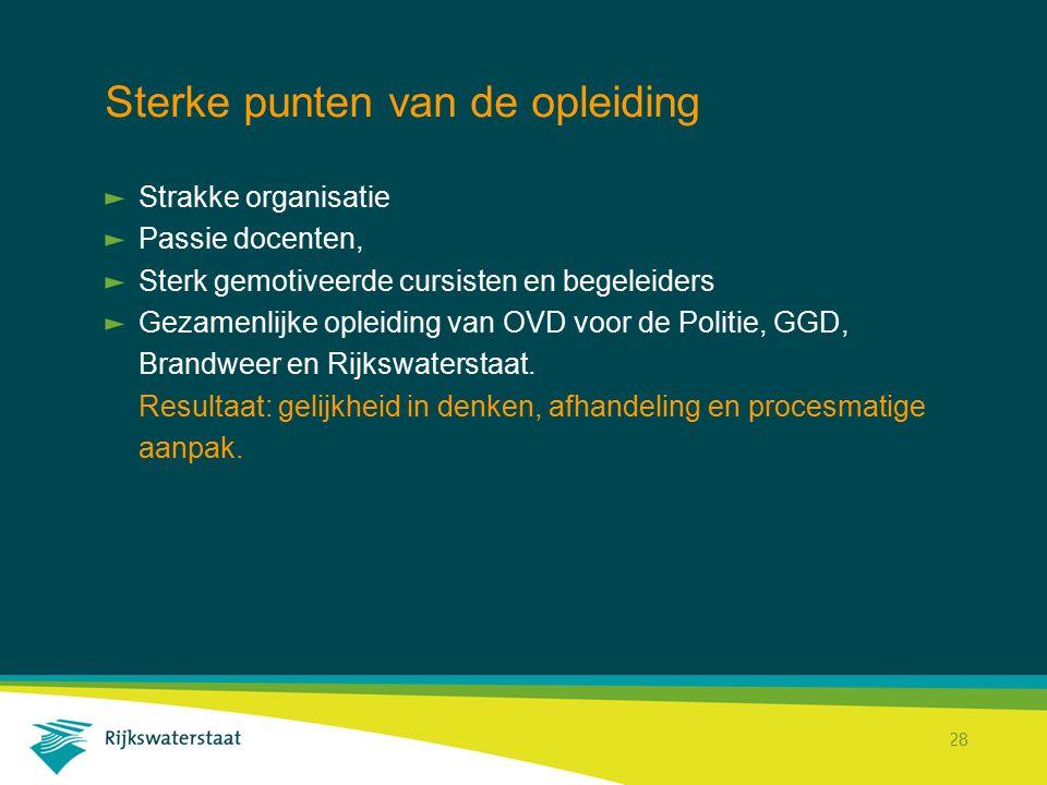 Rijkswaterstaat Corporate Dienst 28 Sterke punten van de opleiding Strakke organisatie Passie docenten, Sterk gemotiveerde cursisten en begeleiders Ge