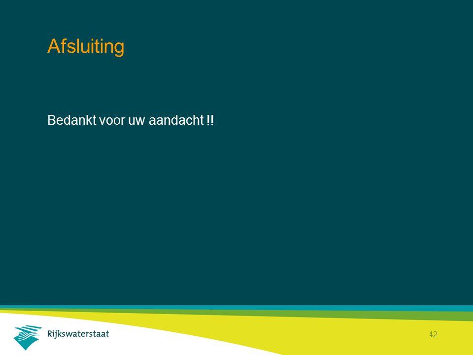 Rijkswaterstaat Corporate Dienst 42 Afsluiting Bedankt voor uw aandacht !!
