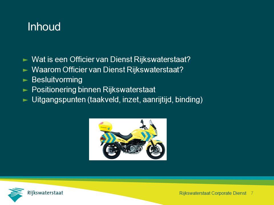 Rijkswaterstaat Corporate Dienst 7 Inhoud Wat is een Officier van Dienst Rijkswaterstaat.
