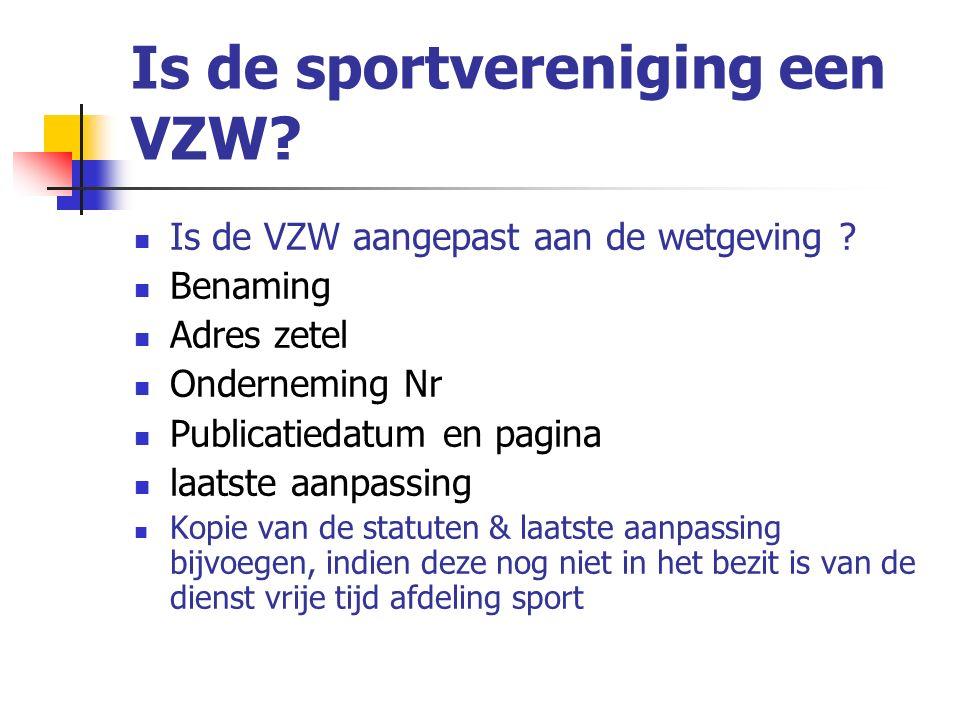 Is de sportvereniging een VZW. Is de VZW aangepast aan de wetgeving .