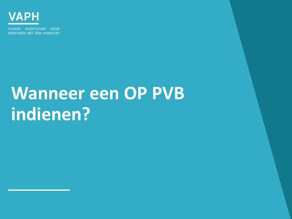 Wanneer een OP PVB indienen?