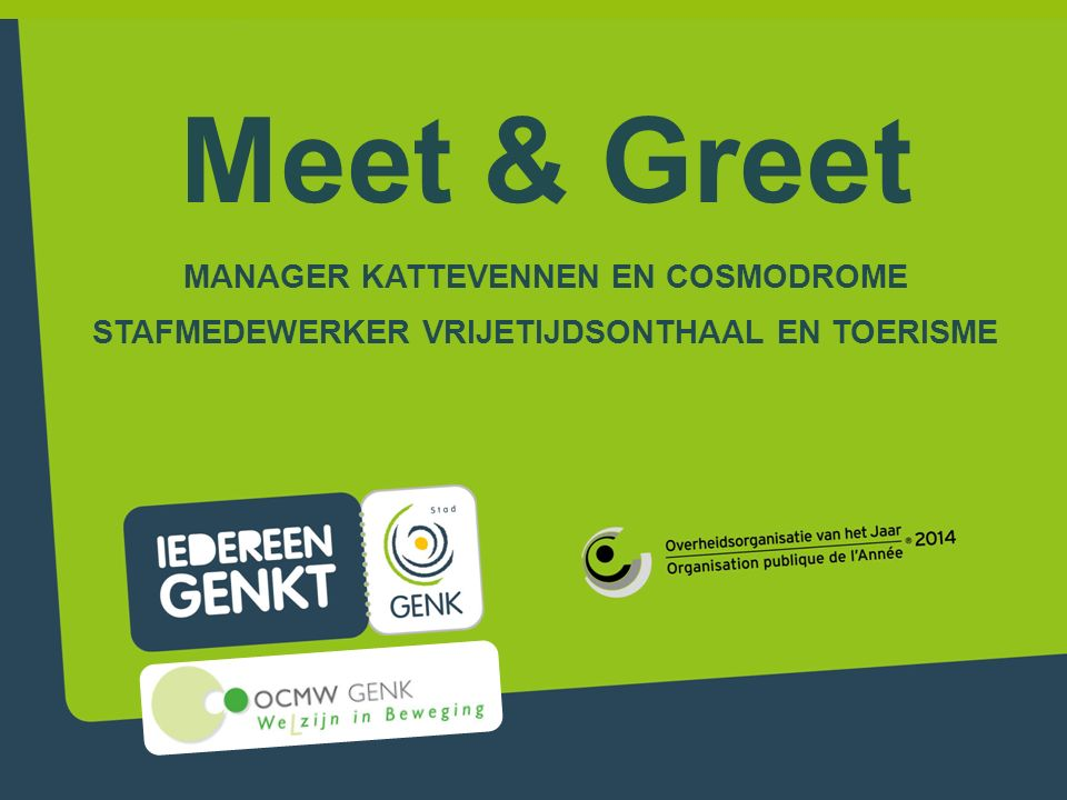 Meet & Greet MANAGER KATTEVENNEN EN COSMODROME STAFMEDEWERKER VRIJETIJDSONTHAAL EN TOERISME