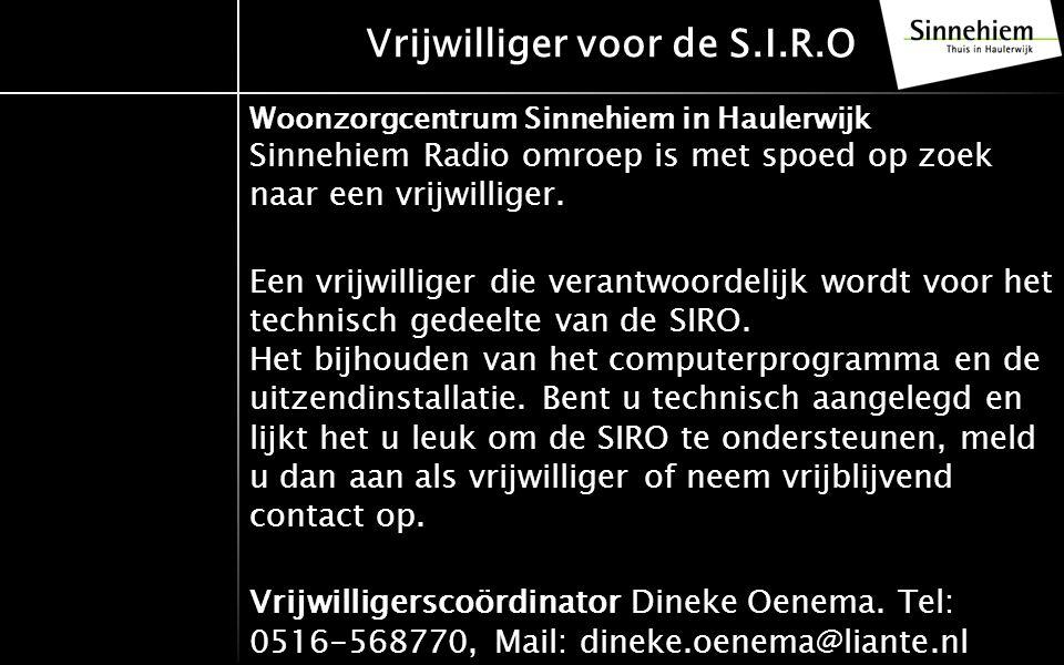 Vrijwilliger voor de S.I.R.O Woonzorgcentrum Sinnehiem in Haulerwijk Sinnehiem Radio omroep is met spoed op zoek naar een vrijwilliger.