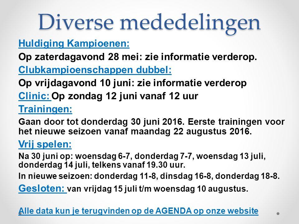Diverse mededelingen Huldiging Kampioenen: Op zaterdagavond 28 mei: zie informatie verderop.