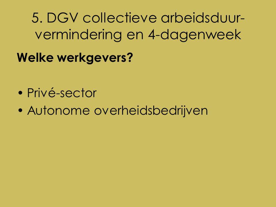 5. DGV collectieve arbeidsduur- vermindering en 4-dagenweek Welke werkgevers.