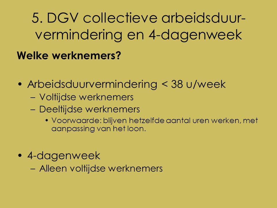 5. DGV collectieve arbeidsduur- vermindering en 4-dagenweek Welke werknemers.