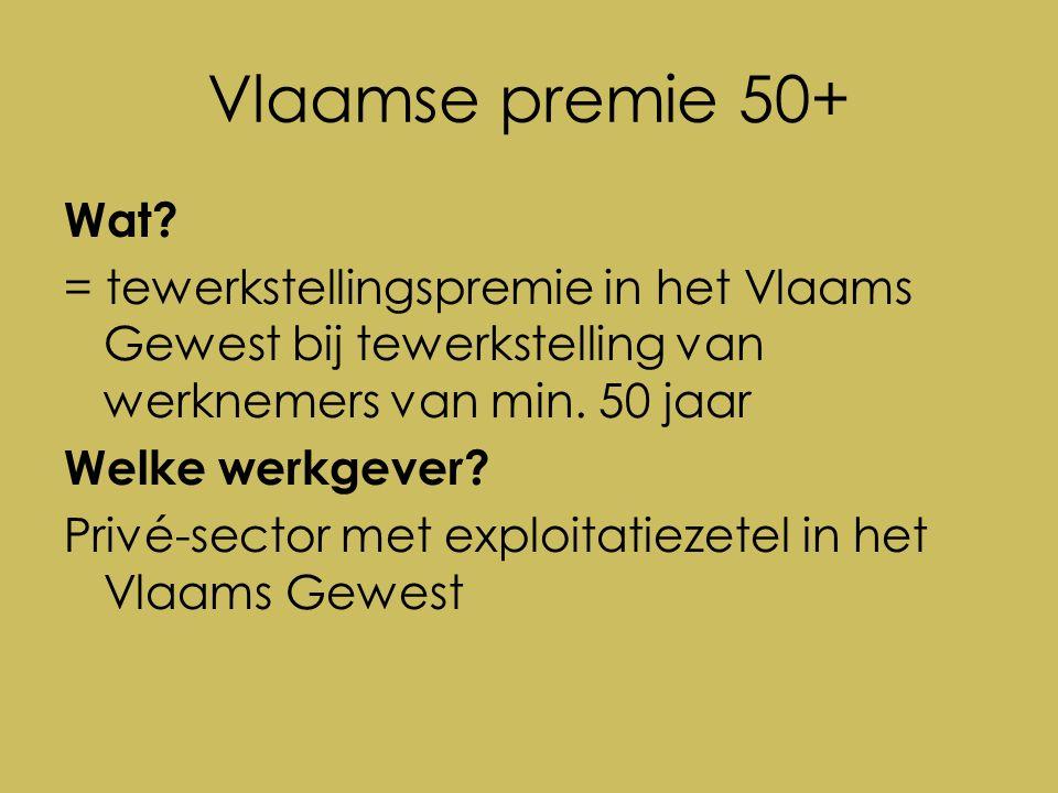 Vlaamse premie 50+ Wat.