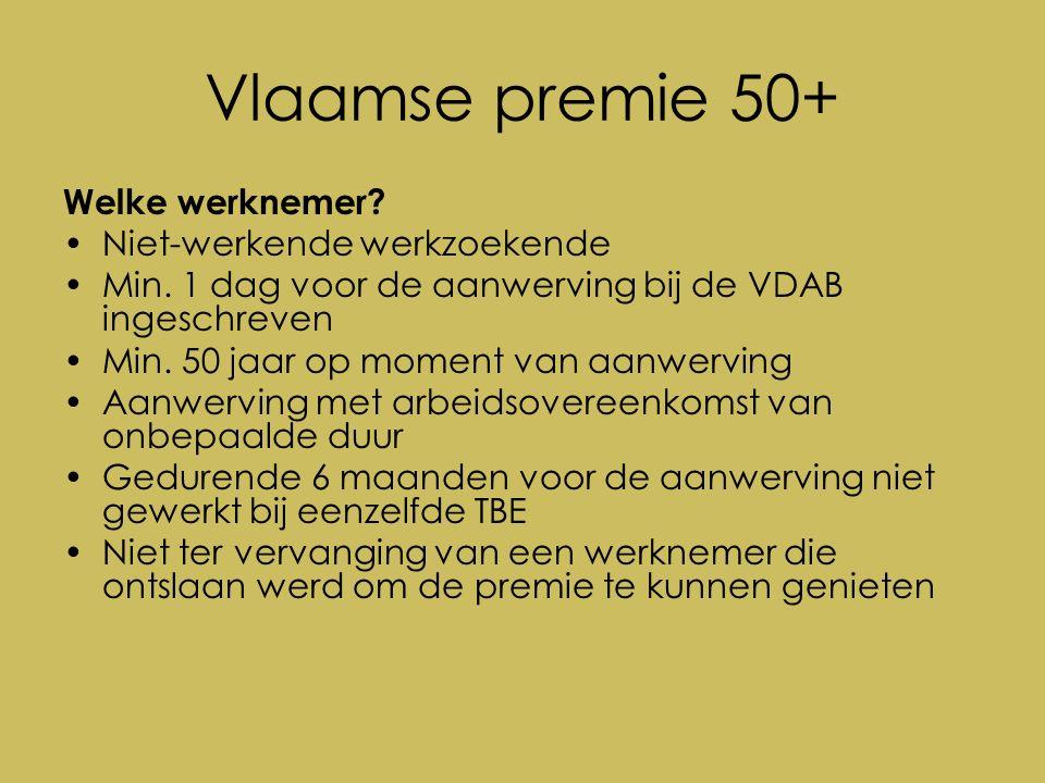 Vlaamse premie 50+ Welke werknemer. Niet-werkende werkzoekende Min.
