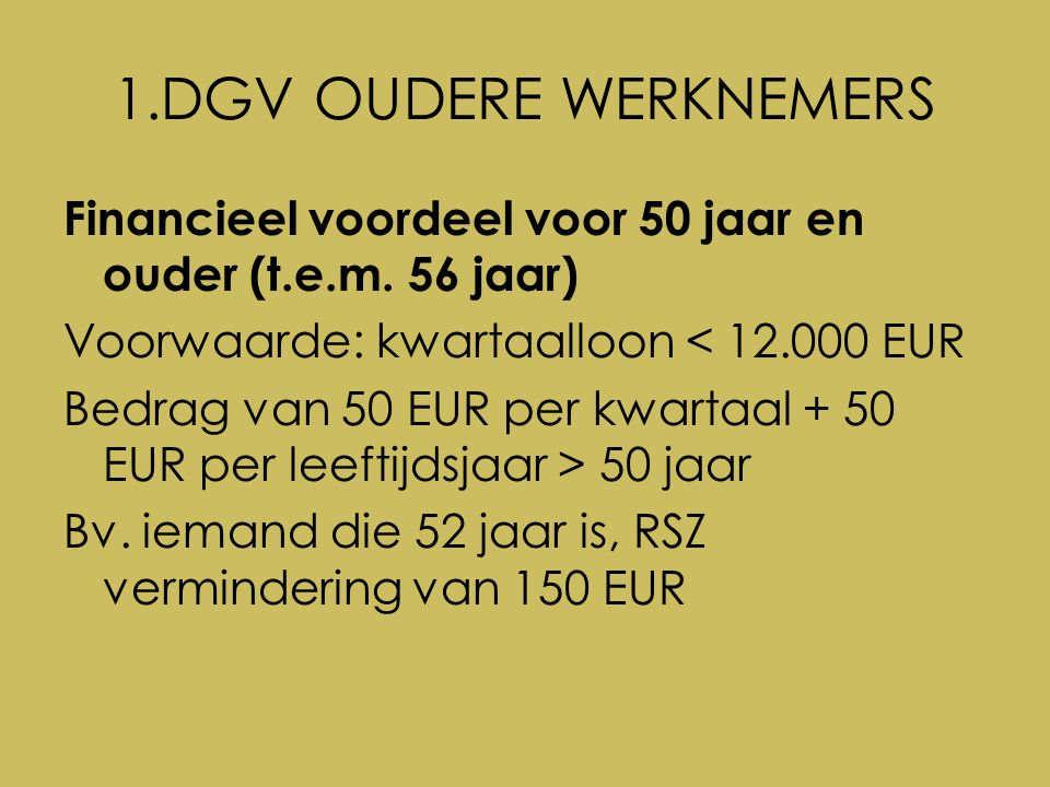 1.DGV OUDERE WERKNEMERS Financieel voordeel voor 57 jaar en ouder 400 EUR ongeacht de leeftijd