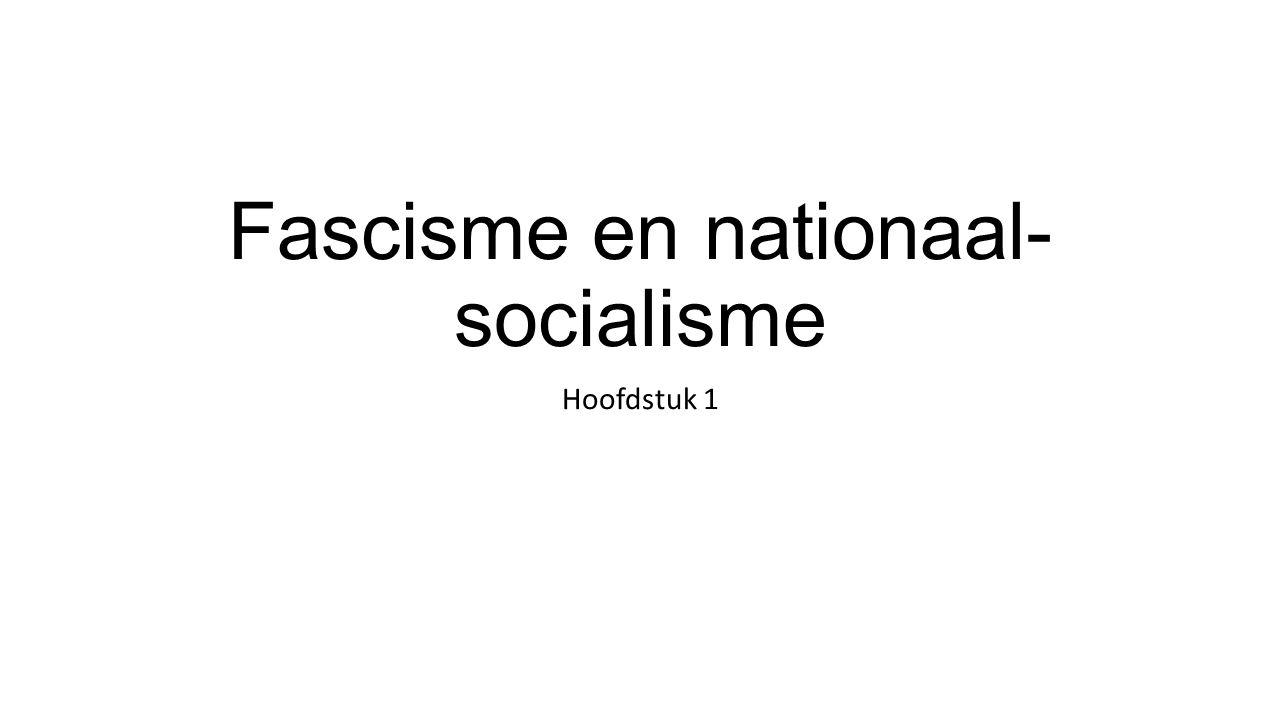 Fascisme en nationaal- socialisme Hoofdstuk 1