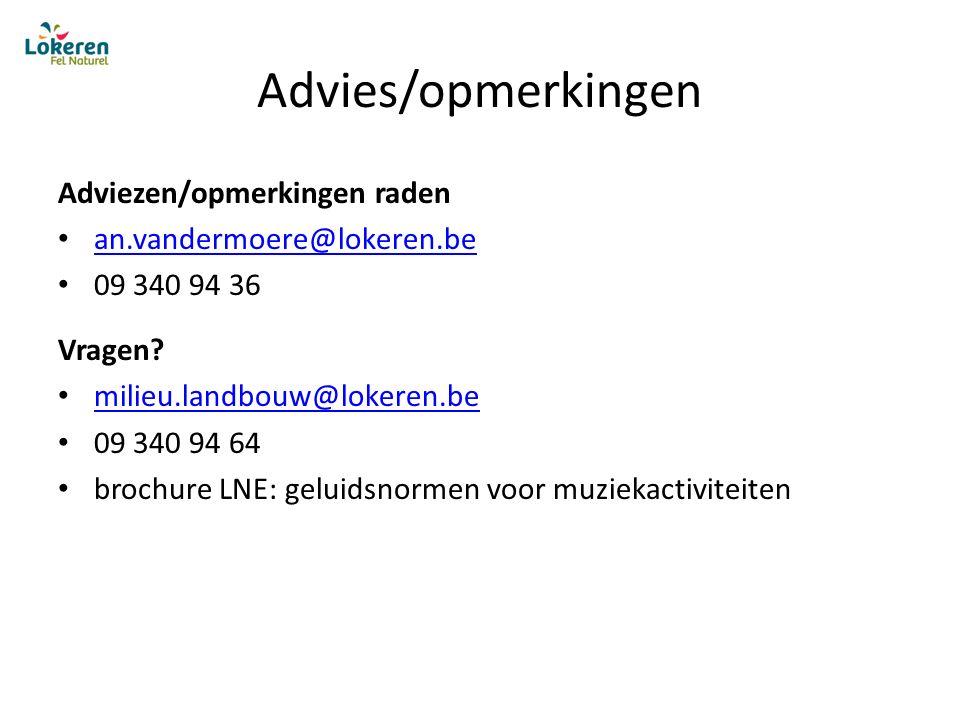 Advies/opmerkingen Adviezen/opmerkingen raden an.vandermoere@lokeren.be 09 340 94 36 Vragen.