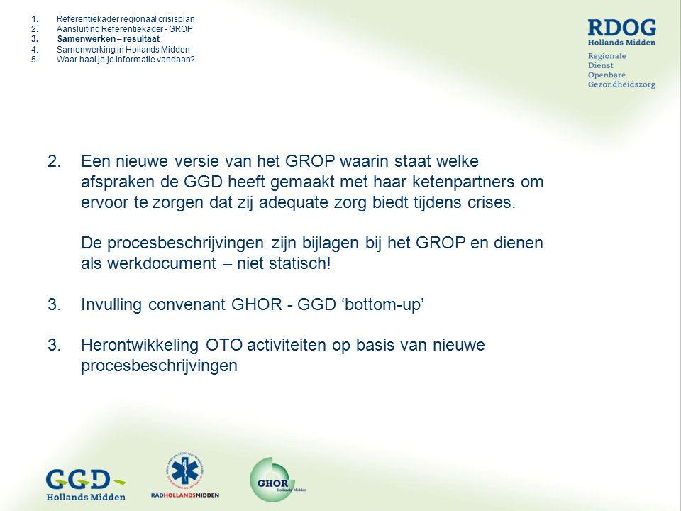 2. Een nieuwe versie van het GROP waarin staat welke afspraken de GGD heeft gemaakt met haar ketenpartners om ervoor te zorgen dat zij adequate zorg b