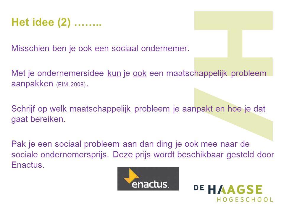 Het idee (2) …….. Misschien ben je ook een sociaal ondernemer.