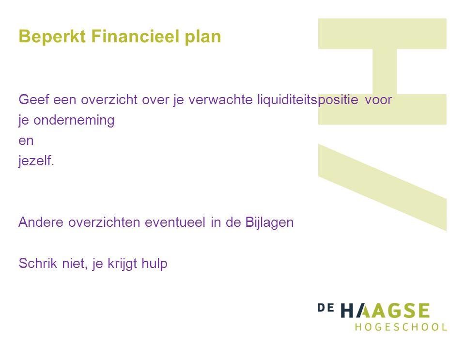 Beperkt Financieel plan Geef een overzicht over je verwachte liquiditeitspositie voor je onderneming en jezelf.