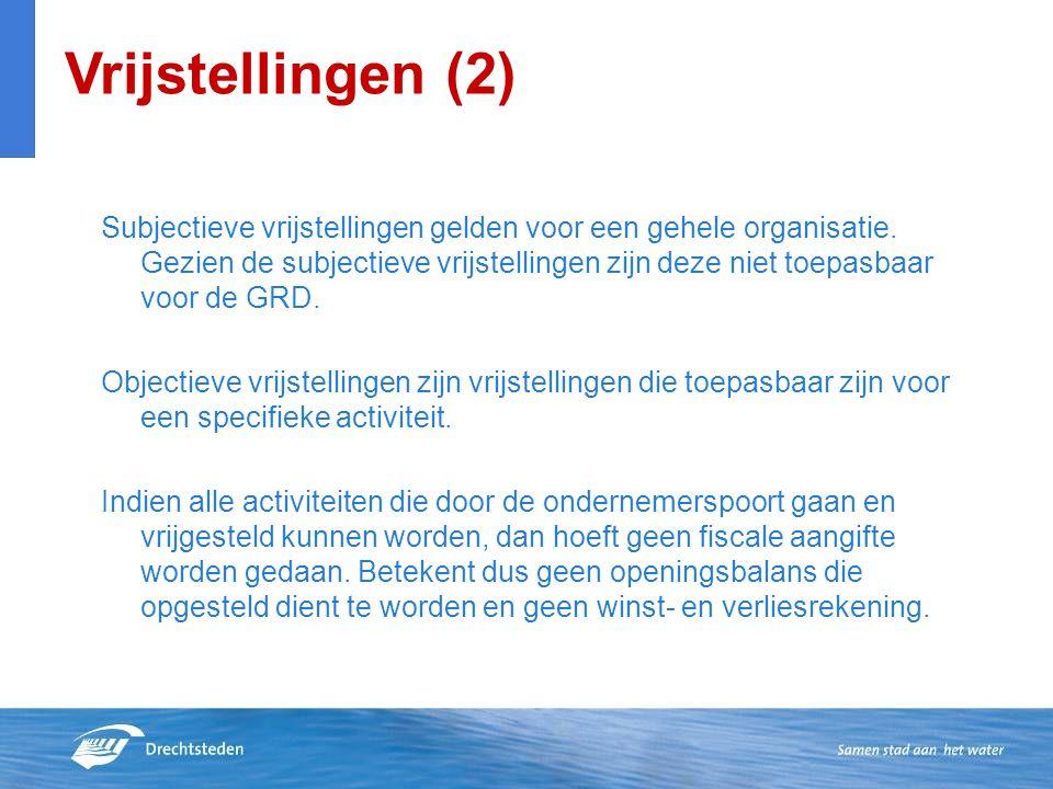 Vrijstellingen (2) Subjectieve vrijstellingen gelden voor een gehele organisatie.