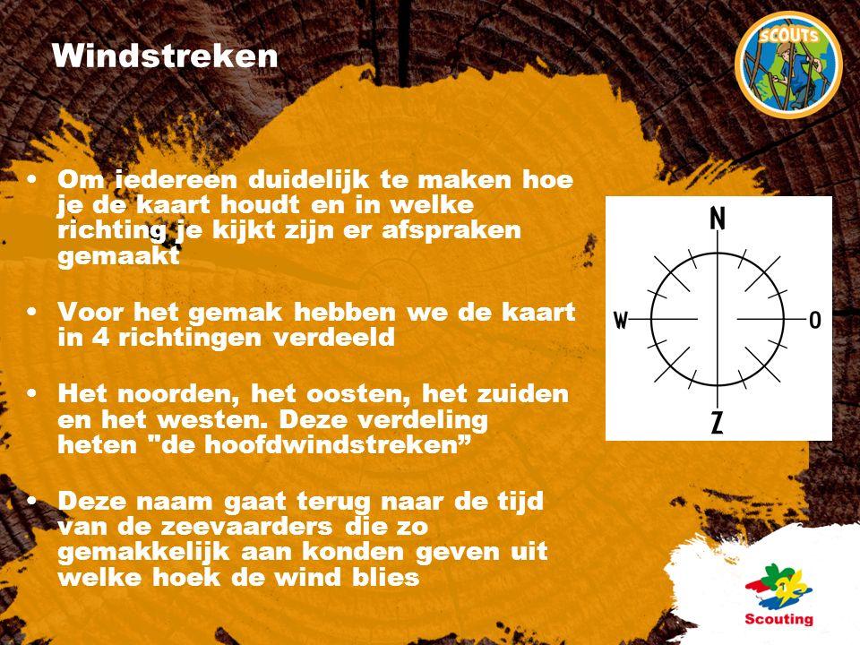 Windstreken Om iedereen duidelijk te maken hoe je de kaart houdt en in welke richting je kijkt zijn er afspraken gemaakt Voor het gemak hebben we de kaart in 4 richtingen verdeeld Het noorden, het oosten, het zuiden en het westen.