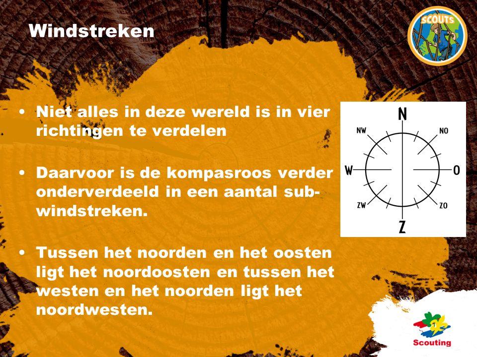 Windstreken Niet alles in deze wereld is in vier richtingen te verdelen Daarvoor is de kompasroos verder onderverdeeld in een aantal sub- windstreken.