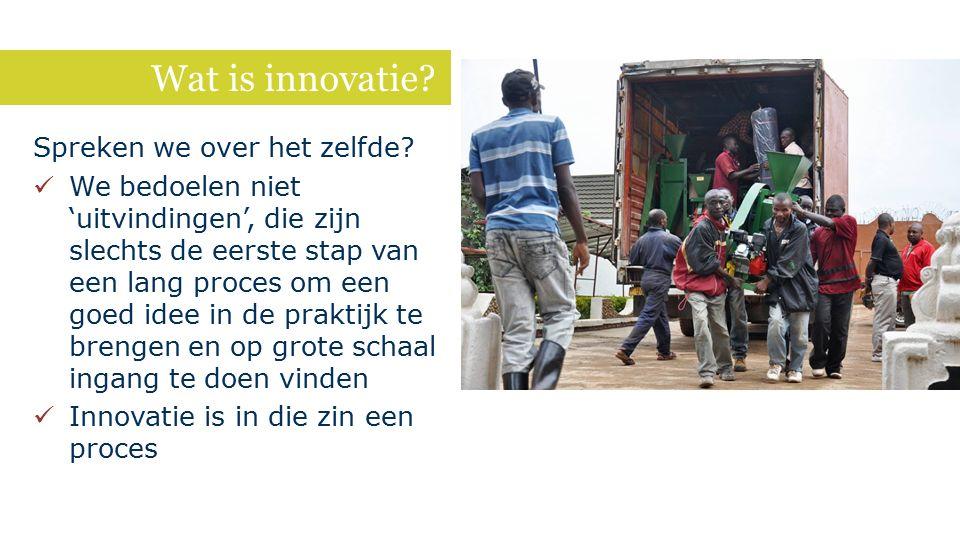 Wat is innovatie? Spreken we over het zelfde? We bedoelen niet 'uitvindingen', die zijn slechts de eerste stap van een lang proces om een goed idee in