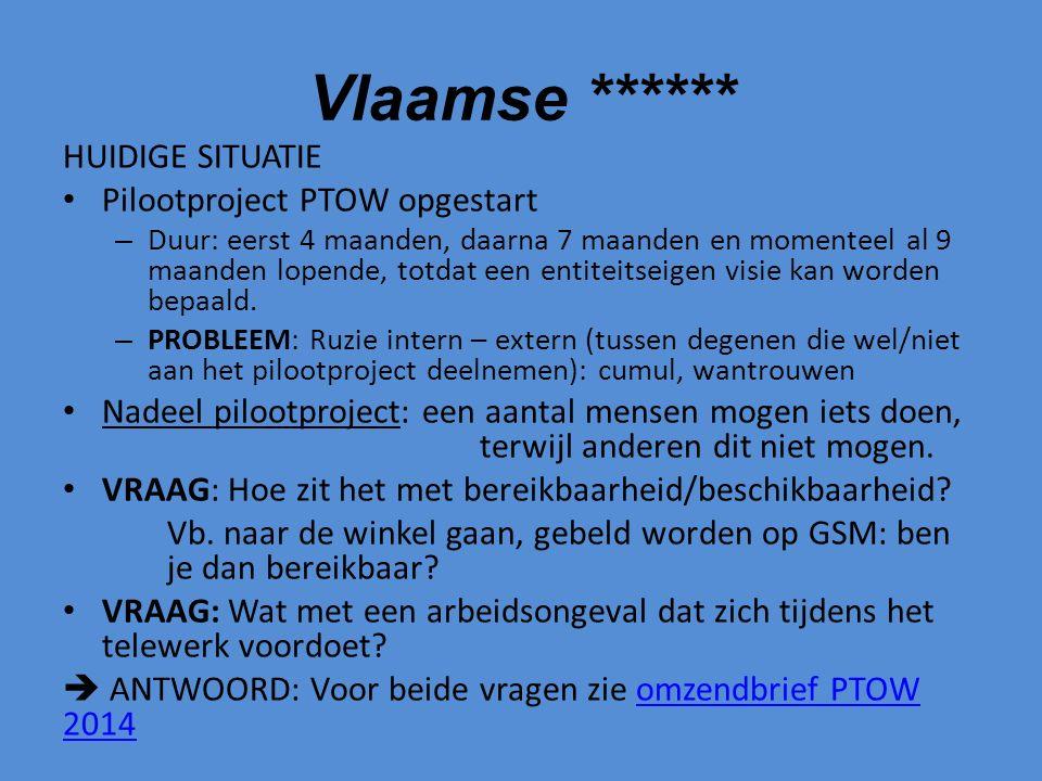 Vlaamse ****** HUIDIGE SITUATIE Pilootproject PTOW opgestart – Duur: eerst 4 maanden, daarna 7 maanden en momenteel al 9 maanden lopende, totdat een entiteitseigen visie kan worden bepaald.