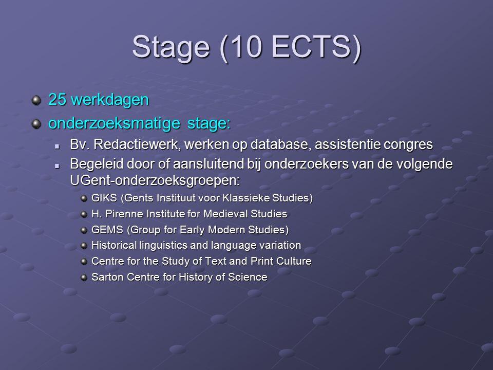 Stage (10 ECTS) 25 werkdagen onderzoeksmatige stage: Bv.