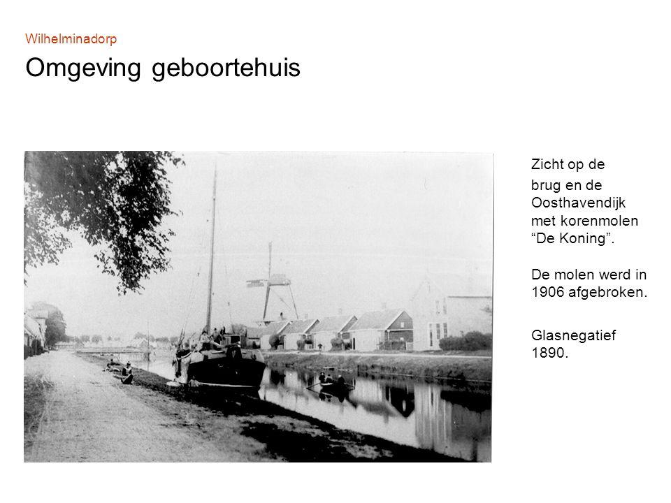 Wilhelminadorp Omgeving geboortehuis Zicht op de brug en de Oosthavendijk met korenmolen De Koning .