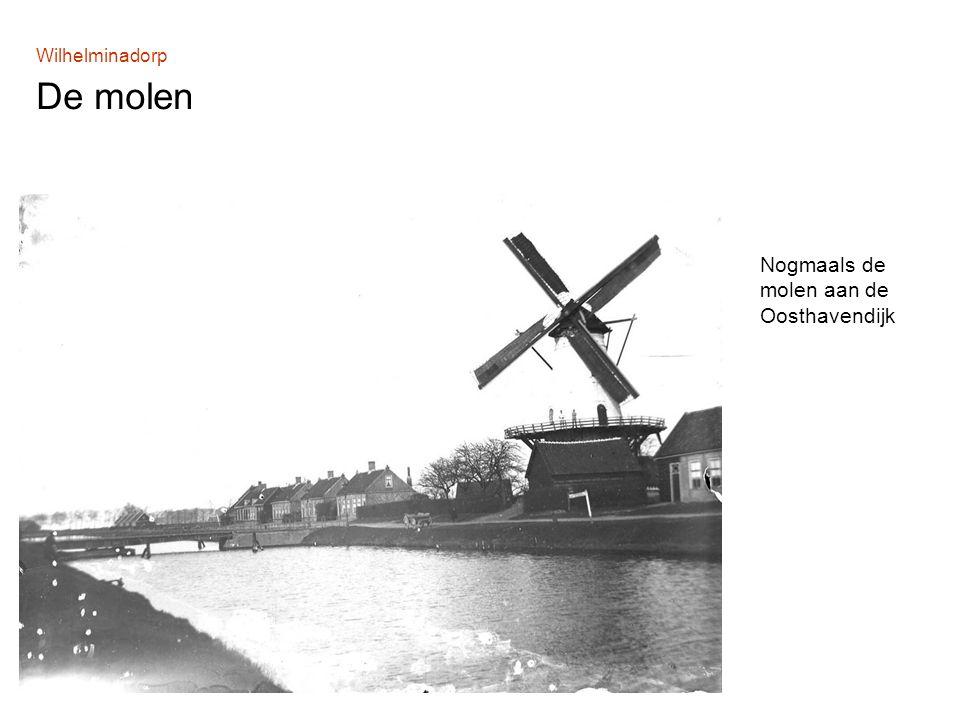 Wilhelminadorp De molen Nogmaals de molen aan de Oosthavendijk