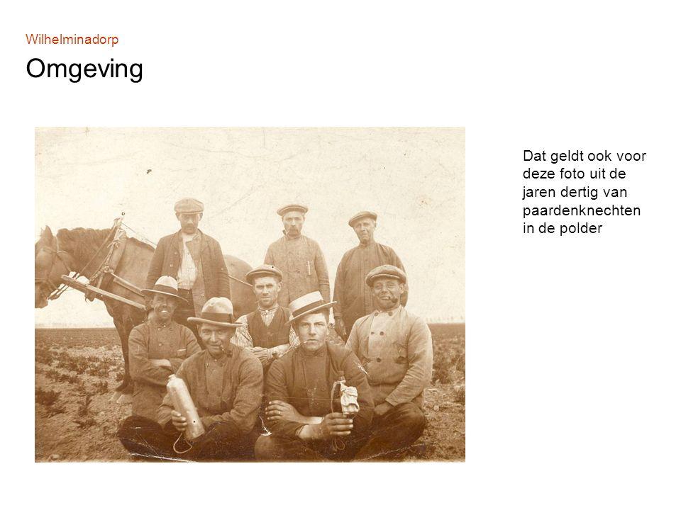 Wilhelminadorp Omgeving Dat geldt ook voor deze foto uit de jaren dertig van paardenknechten in de polder