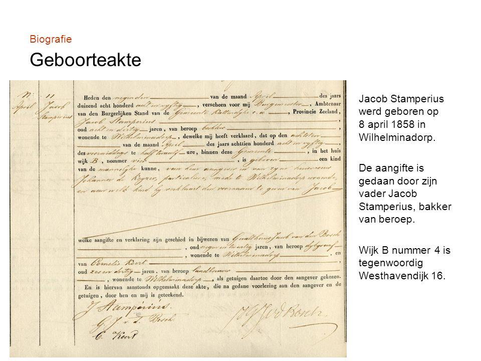 Biografie Geboorteakte Jacob Stamperius werd geboren op 8 april 1858 in Wilhelminadorp.