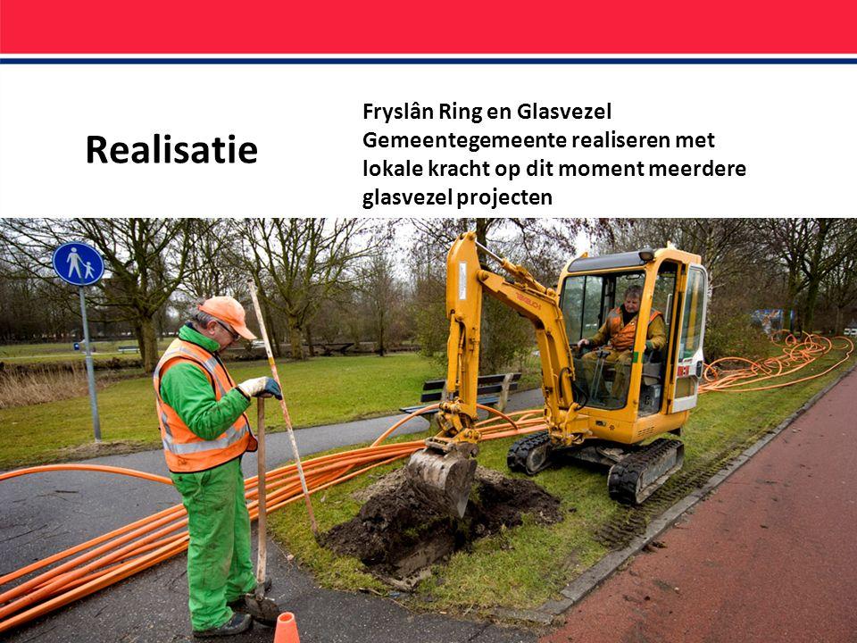 Realisatie Fryslân Ring en Glasvezel Gemeentegemeente realiseren met lokale kracht op dit moment meerdere glasvezel projecten